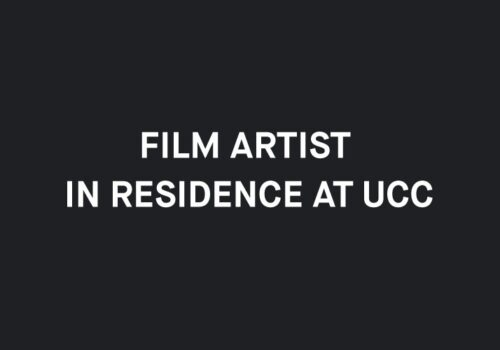 Film Artist in Residence at UCC