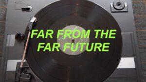 Far From The Far Future - Graeme Arnfield
